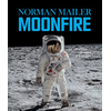 Norman Mailer - Moonfire