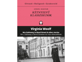 Virginia Woolf - Mrs Dalloway a Bond Streeten és más elbeszélések - Mrs Dalloway in Bond Street and other stories