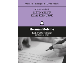 Herman Melville - Bartleby az írnok - Bartleby, the Scrivener