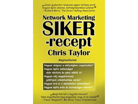 Chris Taylor - Network Marketing Sikerrecept