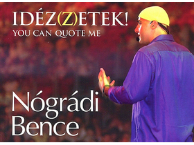 Nógrádi Bence - Idéz(z)etek! - You can quote me