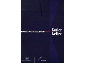 Philip Kotler; Kevin Lane Keller - Marketingmenedzsment
