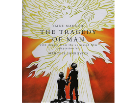 Madách Imre; Jankovics Marcell - The Tragedy of Man - With images from the animated film adaptation by Marcell Jankovics