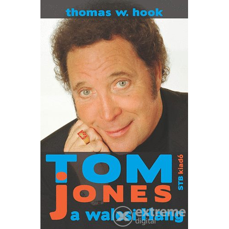 Thomas W. Hook - Tom Jones a walesi Hang