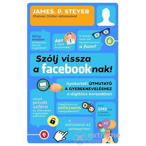 Steyer, P. James - Szólj vissza a facebooknak!