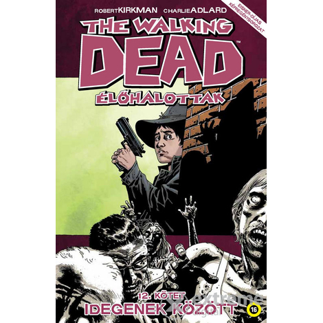Robert Kirkman - The Walking Dead - Élőhalottak 12.